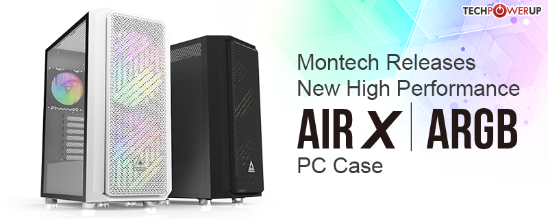 Montech Releases New High Performance Air X ARGB PC Case